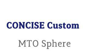 CONCISE Custom MTO Sphere