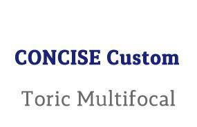 CONCISE Custom Toric Multifocal