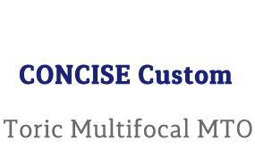 CONCISE Custom Toric Multifocal MTO