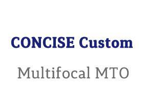 CONCISE Custom Multifocal MTO